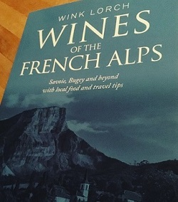 Wink Lorch Wines of the French Alps Wine Travel Media